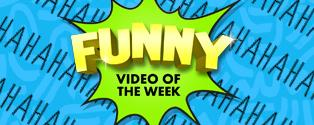 Funny Video of the Week