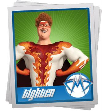 TIGHTEN Picture - Megamind